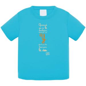 """Tshirt bébé """"Quand on a le bonheur devant soi, y faut pas lui tourner le dos"""" couleur bleu turquoise"""