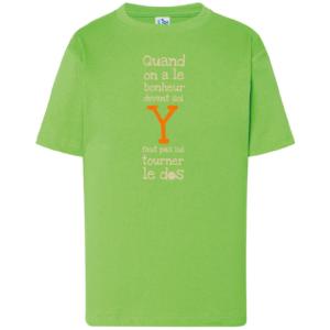 """Tshirt enfant """"quand on a le bonheur devant soi Y faut pas lui tourner le dos"""" couleur vert"""