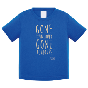 """Tshirt bébé """"Gone d'un jour gone toujours"""" couleur bleu roi"""