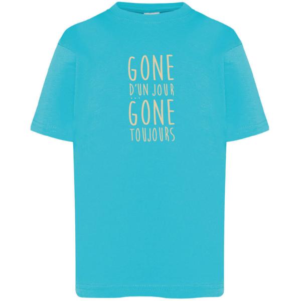 """Tshirt enfant """"gone d'un jour gone toujours"""" couleur bleu turquoise"""
