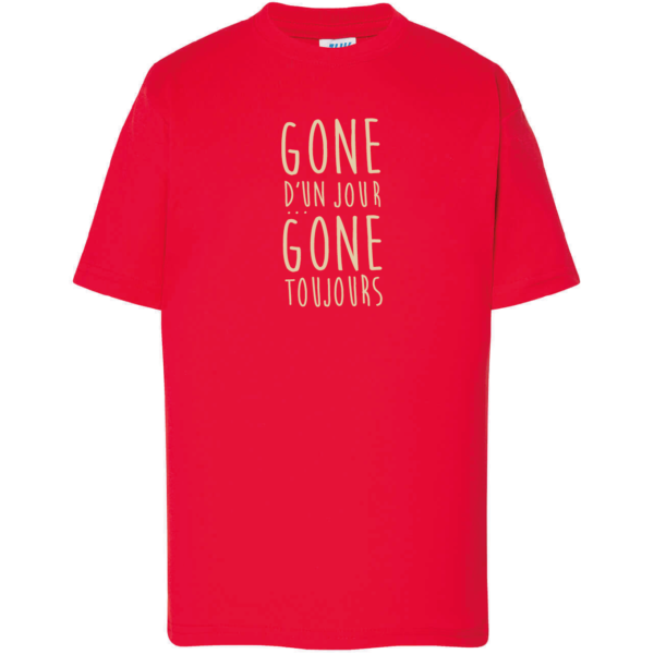"""Tshirt enfant """"gone d'un jour gone toujours"""" couleur rouge"""