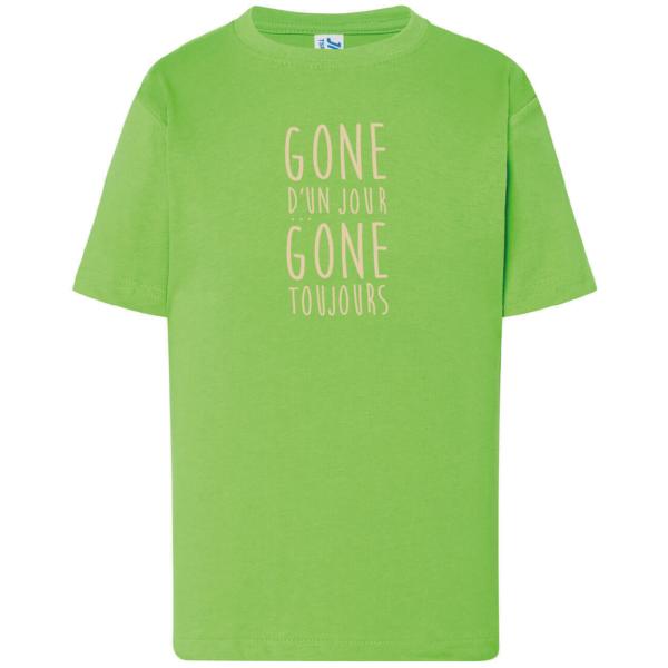 """Tshirt enfant """"gone d'un jour gone toujours"""" couleur vert"""