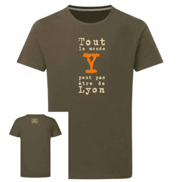 Tshirt dicton tout le monde y peut pas être de lyon couleur kaki, dos