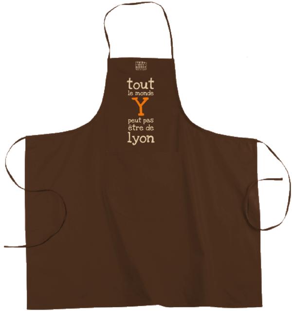 """Tablier dicton """"Tout le monde Y peut pas être de Lyon"""" couleur marron"""