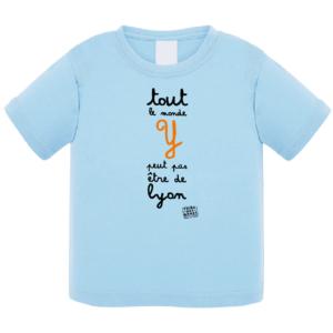 """Tshirt bébé """"tout le monde y peut pas être de Lyon"""" couleur bleu ciel"""