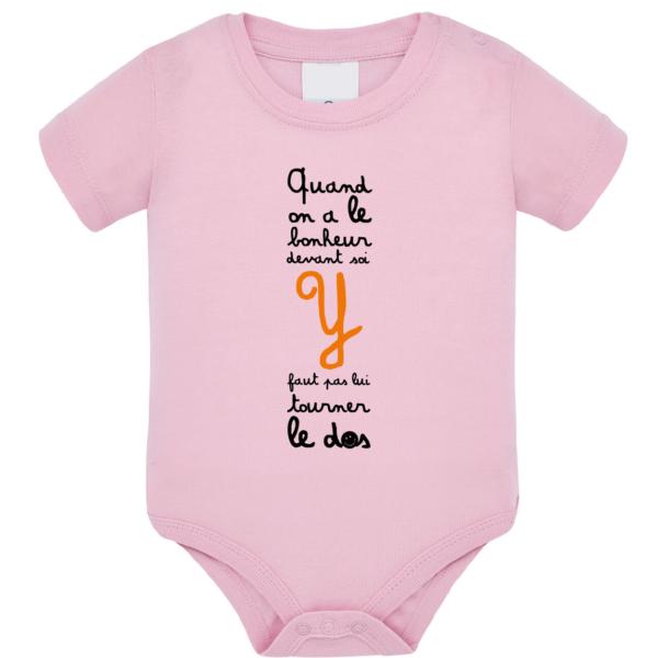 """Body bébé """"Quand on a le bonheur devant soi, y faut pas lui tourner le dos"""" couleur rose pale"""