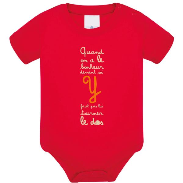 """Body bébé """"Quand on a le bonheur devant soi, y faut pas lui tourner le dos"""" couleur rouge"""