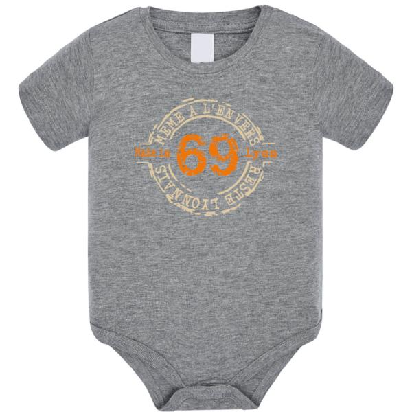 """Body bébé """"69 même à l'envers reste lyonnais"""" couleur gris"""