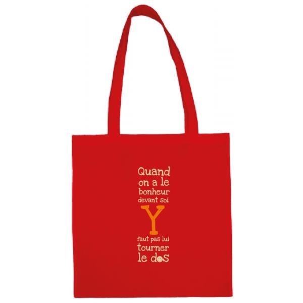 """Tote bag """"quand on a le bonheur devant soi, y faut pas lui tourner le dos"""" couleur rouge"""