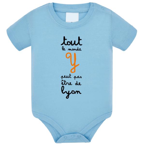 """Body bébé """"tout le monde y peut pas être de lyon"""" couleur bleu ciel"""