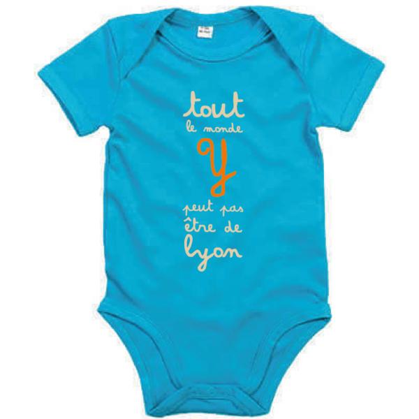 """Body bébé """"tout le monde y peut pas être de lyon"""" couleur bleu turquoise"""