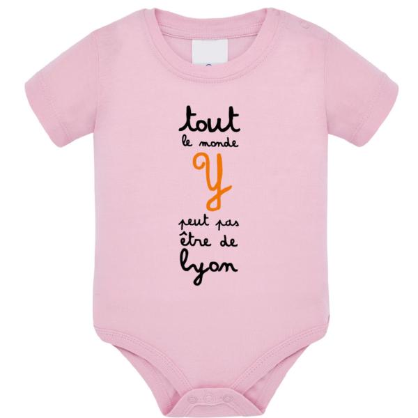 """Body bébé """"tout le monde y peut pas être de lyon"""" couleur rose pale"""