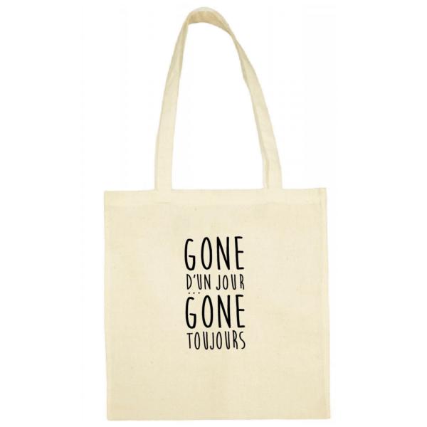 """Tote bag """"gone d'un jour gone toujours"""" couleur blanc"""