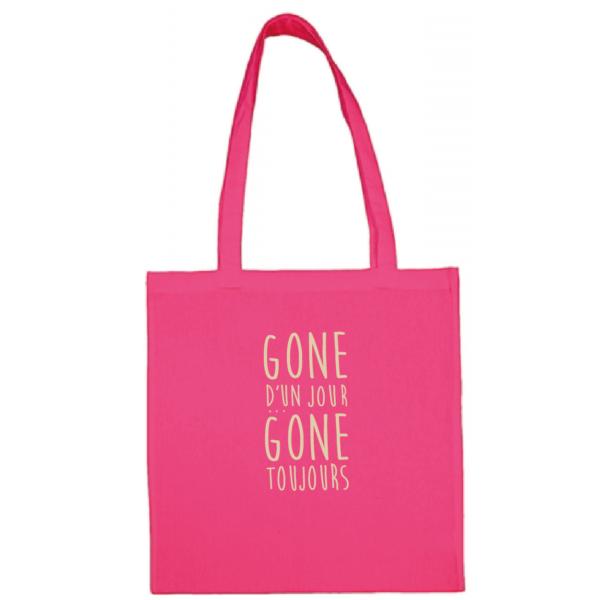 """Tote bag """"gone d'un jour gone toujours"""" couleur fushia"""