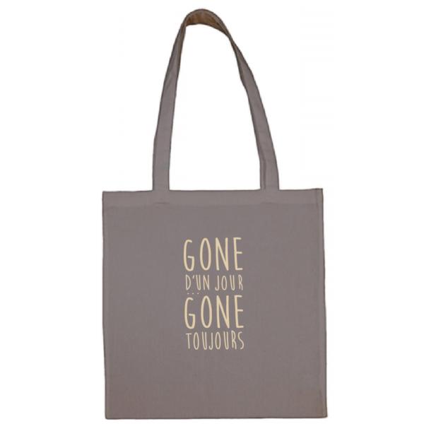 """Tote bag """"gone d'un jour gone toujours"""" couleur gris"""