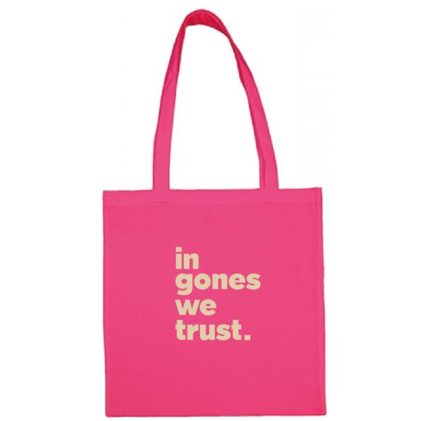 """Tote bag """"in gones we trust"""" couleur fushia"""