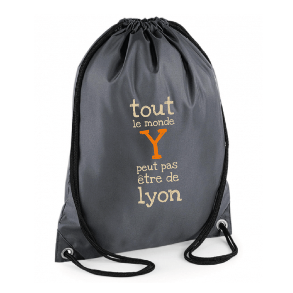 """Sac sport """"Tout le monde y peut pas être de Lyon"""" couleur gris"""