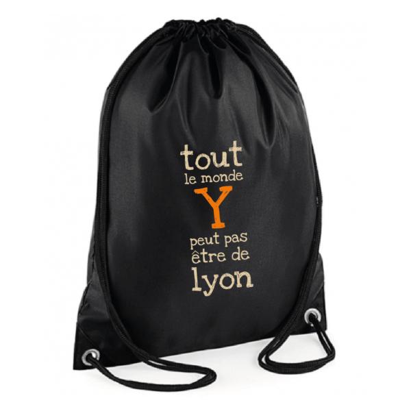 """Sac sport """"Tout le monde y peut pas être de Lyon"""" couleur noir"""