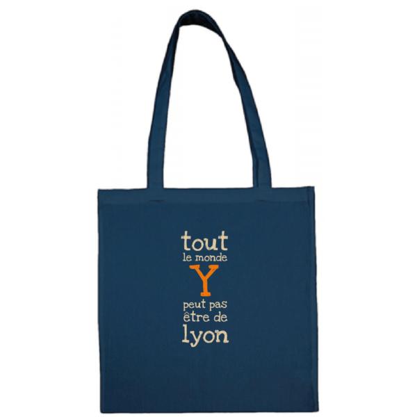 """Tote bag """"Tout le monde y peut pas être de Lyon"""" couleur bleu"""