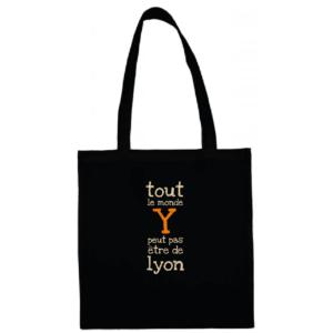 """Tote bag """"Tout le monde y peut pas être de Lyon"""" couleur noir"""