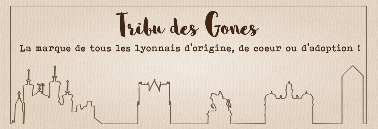 Tribu des Gones made in Lyon, Skyline de monuments de Lyon